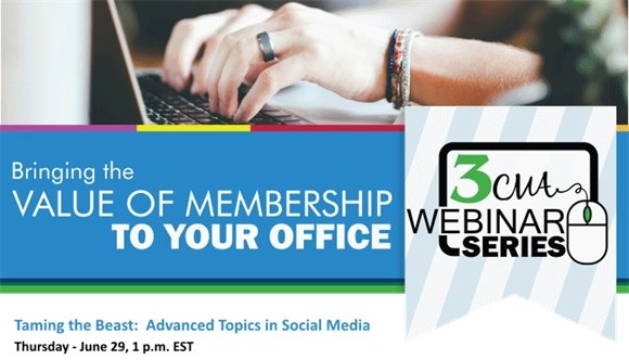 3CMA Webinar: Taming the Beast - Advanced Topics in Social Media